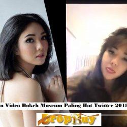 Kumpulan Video Bokeh Museum Paling Hot Twitter 2018 Terbaru