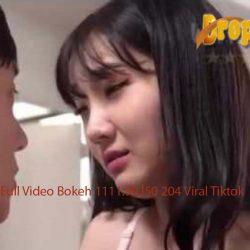 Full Video Bokeh 1111.90 l50 204 Viral Tiktok